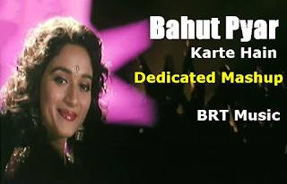 Bahut-Pyar-Karte-Hain-Saajan-Dedicated-Mashup-BRT-Music-Remix-Download-latest-mashup-2016-idr