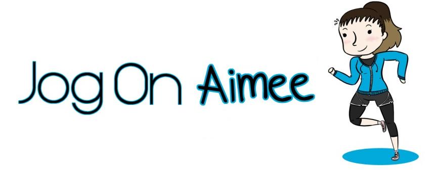 Jog On Aimee!