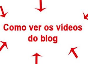 Como ver os vídeos