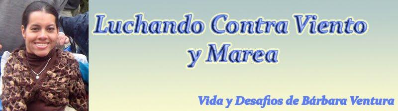 LUCHANDO CONTRA VIENTO Y MAREA