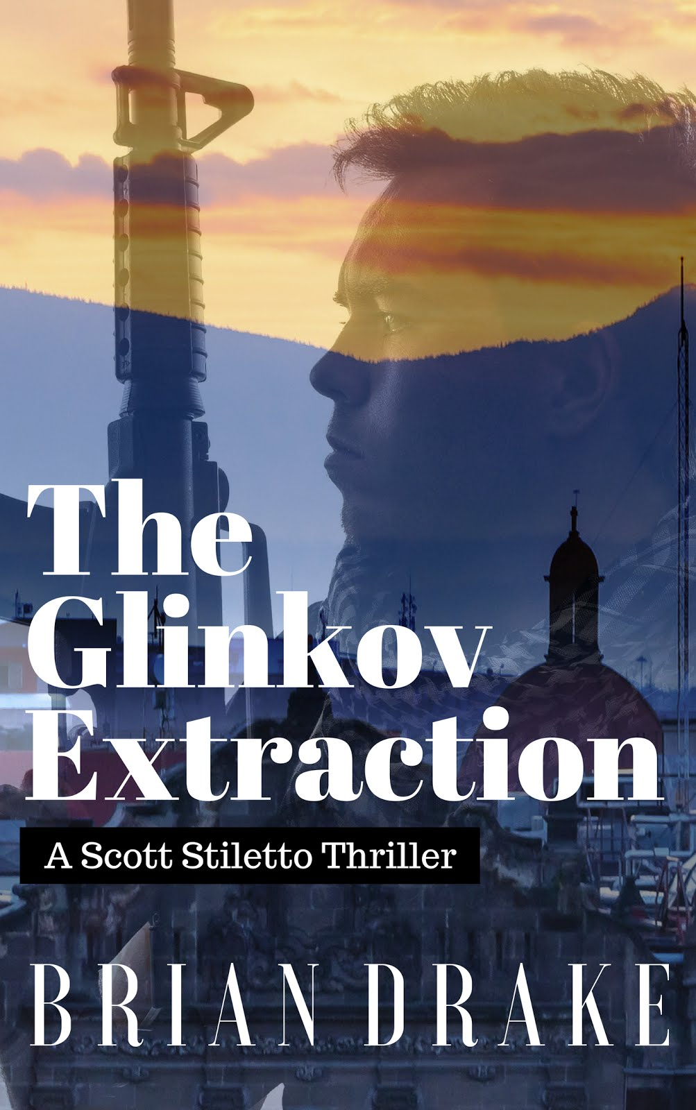 The Glinkov Extraction: A Scott Stiletto Thriller