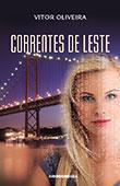 """""""Correntes de Leste"""" de Vitor Oliveira"""