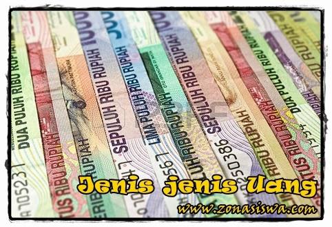 Jenis jenis Uang | www.zonasiswa.com