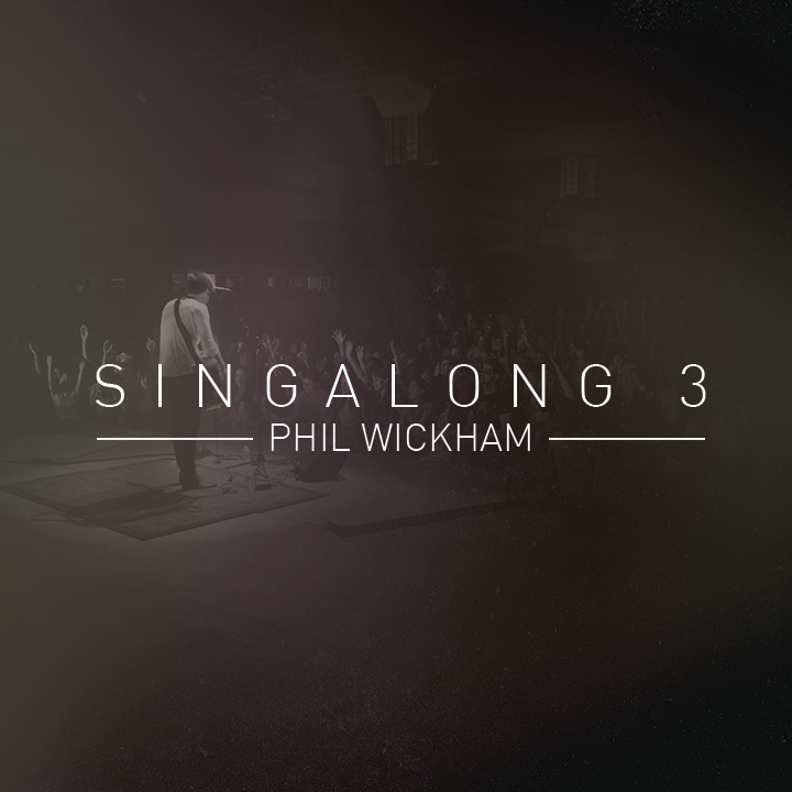Phil Wickham - Sing Along 3 2015 English Christian Live Album Download