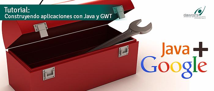 Tutorial: Construyendo aplicaciones con Java y GWT