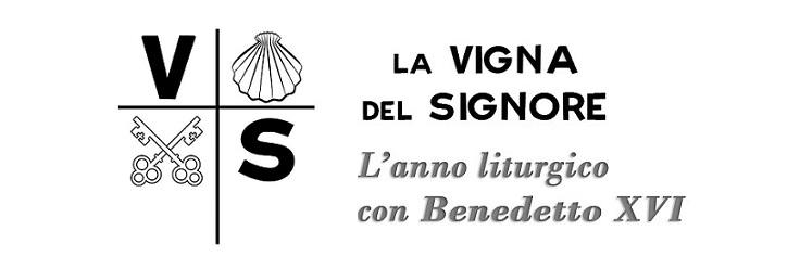 La Vigna del Signore - L'anno liturgico con Benedetto XVI