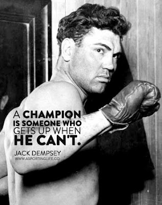 "Jack Dempsey quote: ""A champion is someone who gets up when he can't."""