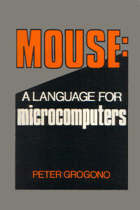 Mouse: a Language for Microcomputers by Peter Grogono