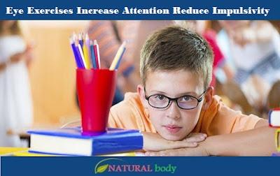 Eye Exercises Increase Attention Reduce Impulsivity