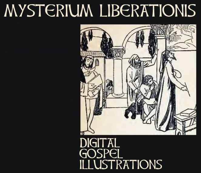 MYSTERIUM LIBERATIONIS [Ilustraciones digitales del Evangelio /  Digital Gospel illustrations]