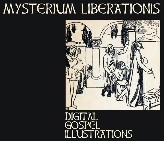 MYSTERIUM LIBERATIONIS [Ilustraciones digitales del Evangelio /  Digital Gospel illustrations]