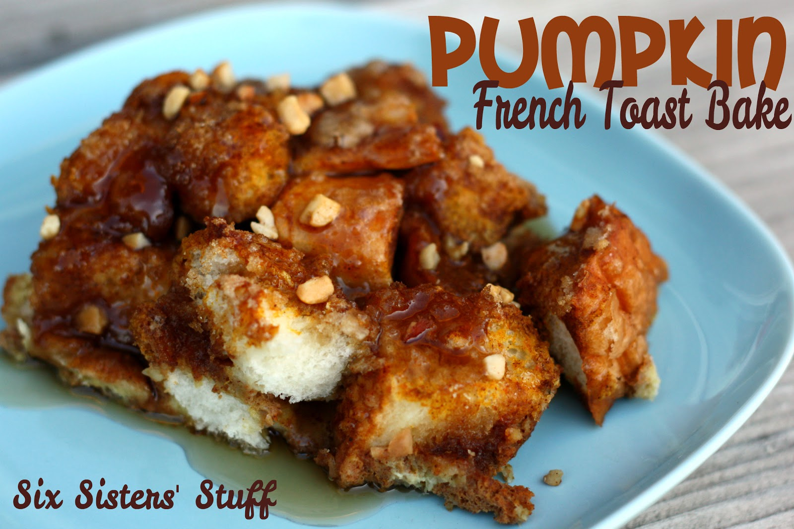 Pumpkin French Toast Bake | Six Sisters' Stuff