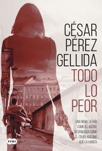 Todo lo peor, de César Pérez Gellida