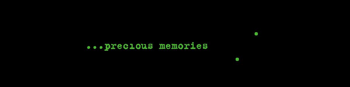 ...precious memories