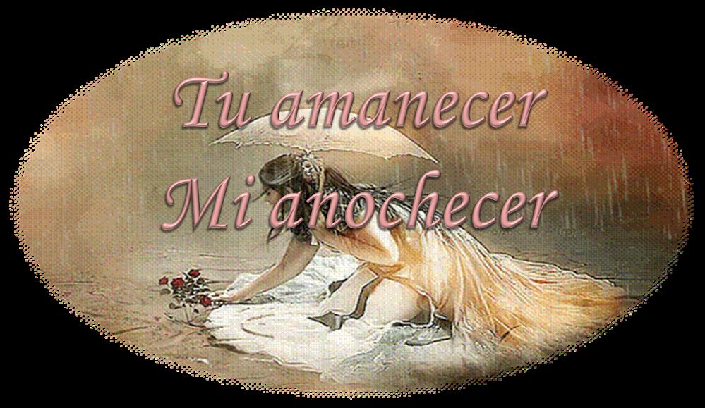 TU AMANECER_MI ANOCHECER