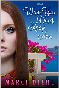 What You Don't Know Now by Marci Diehl