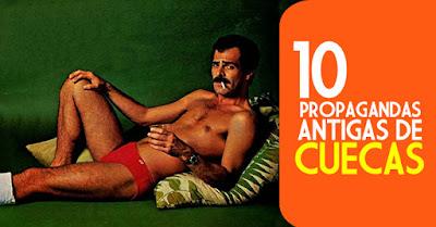 Seleção com dez propagandas antigas de cuecas veiculadas em décadas passadas.