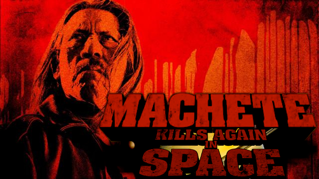 CELLULOID AND CIGARETTE BURNS: MACHETE KILLS To Have Faux ...
