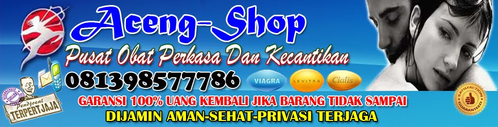 Toko Aceng-Shop | Jual Obat Kuat Pria,Pembesar Penis | Pelangsing Badan | Harga Murah