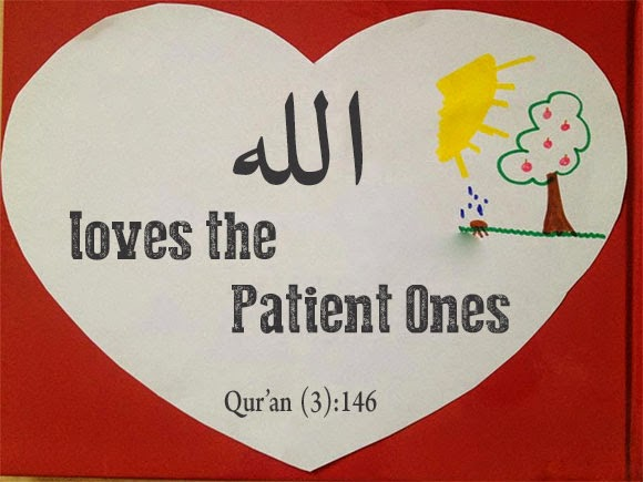 """Allah love the Patient Ones"" [Qur'an (3):146]"