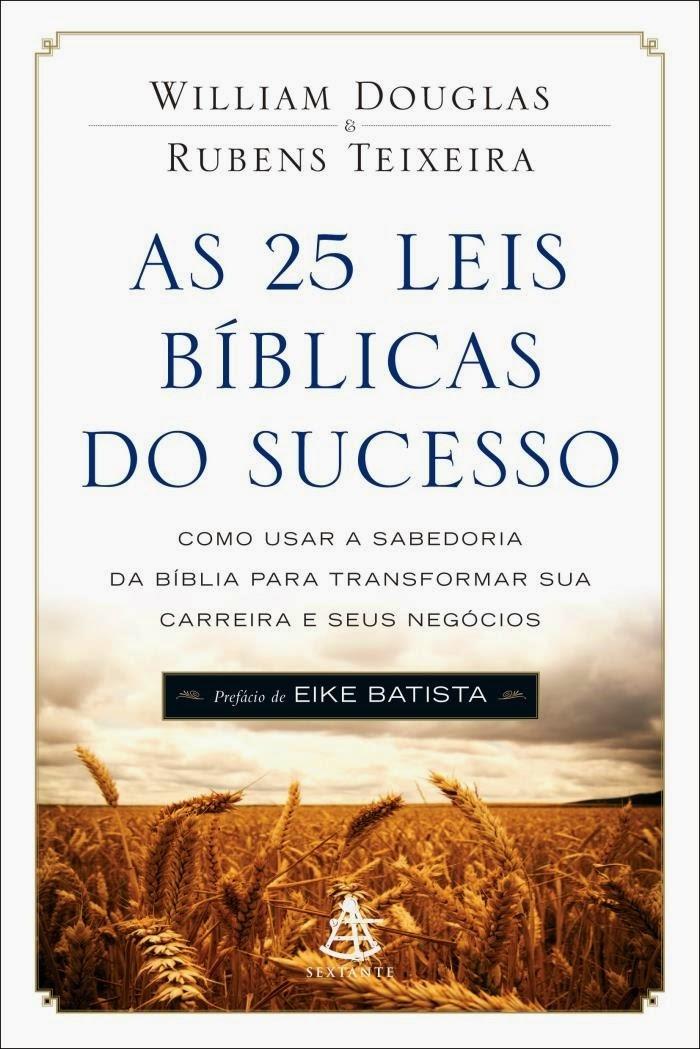 Mais De Mil Frases De Efeito As 25 Leis Bíblicas Do Sucesso Resumo