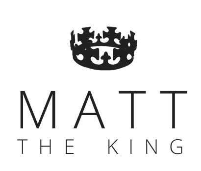 Matt the King