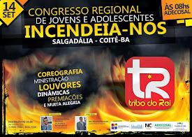 Congresso Regional de Jovens e Adolescentes Incendeia-Nos em Salgadália / Conceição do Coité-BA.