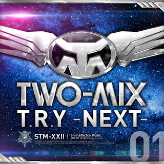 Two-Mix - T.R.Y~NEXT~