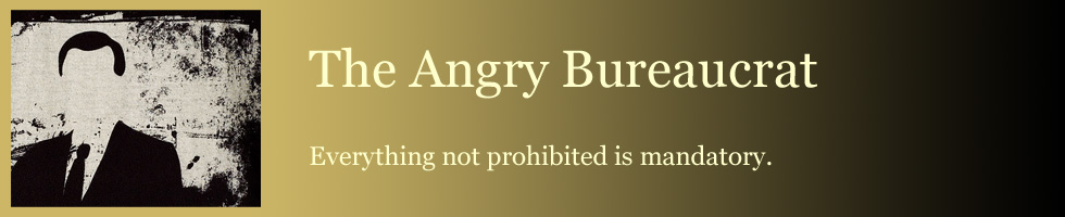 The Angry Bureaucrat