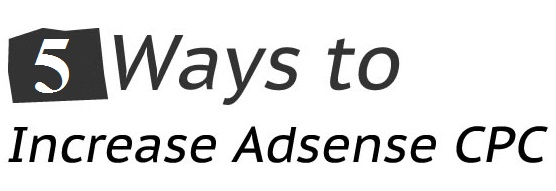 Ways to Increase Adsense CPC