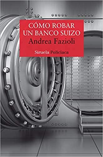 Cómo robar un banco suizo, Andrea Fazioli