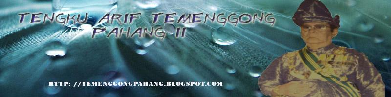 TENGKU ARIF TEMENGGONG PAHANG II