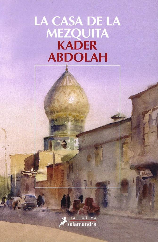 libros que leo la casa de la mezquita kader abdolah. Black Bedroom Furniture Sets. Home Design Ideas