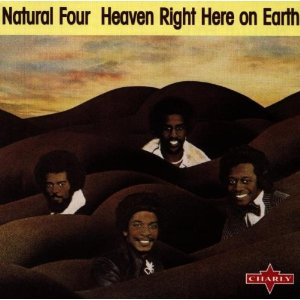 Natural Four-  Heaven Right Here On Earth (Soul)