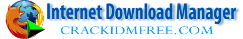 Download IDM Free With Crack, Patch, Keygen and Serial Number