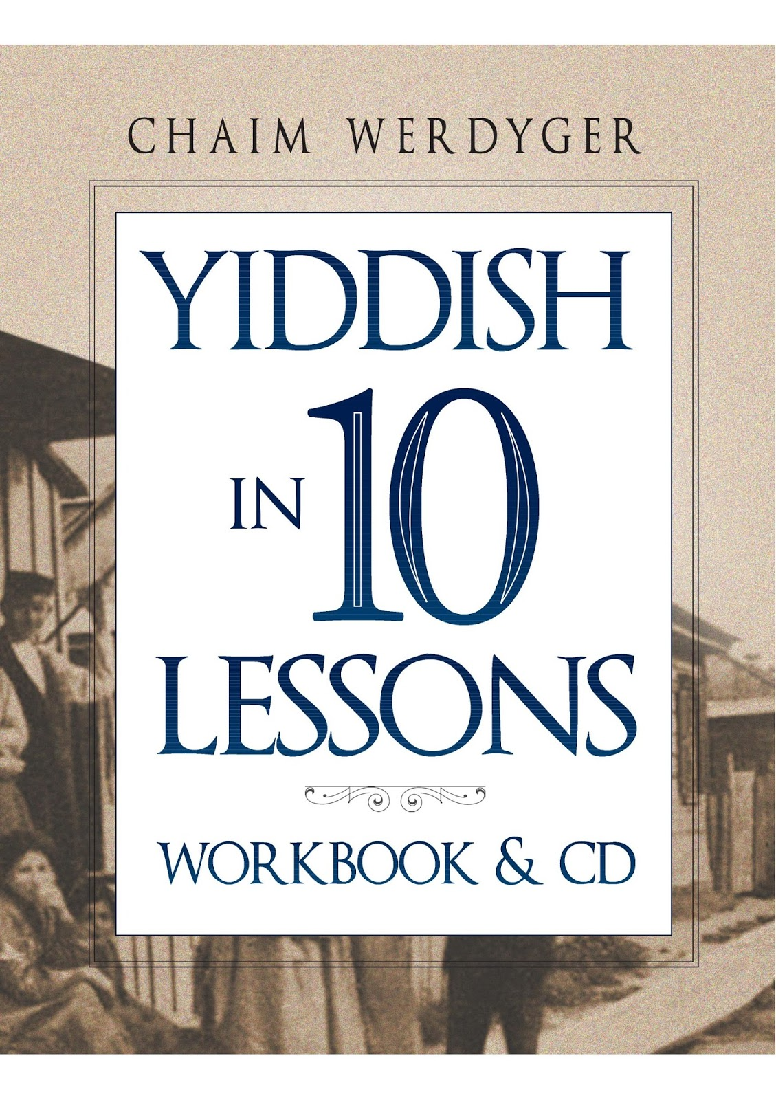 Chaim Werdygers Yiddish Blog Yiddish In 10 Lessons The First 35