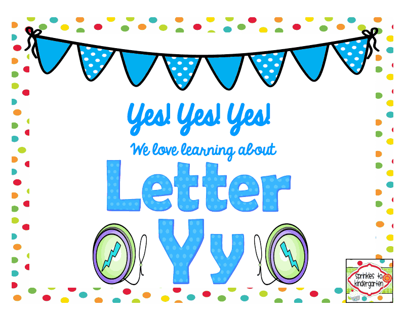 http://www.teacherspayteachers.com/Product/Yes-Yes-Yes-We-love-learning-about-Letter-Yy-Yy-Activties-1303702