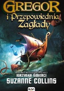Przedpremierowo: Suzanne Collins - Gregor i Przepowiednia Zagłady