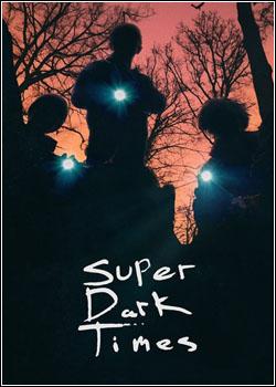 Baixar Super Dark Times Legendado Grátis