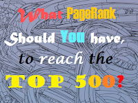 What PageRank Should you have to reach the top 500?