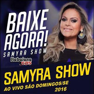 Baixar CD - Samyra Show - São Domingos - SE - Fevereiro 2016 - Rep.Novo