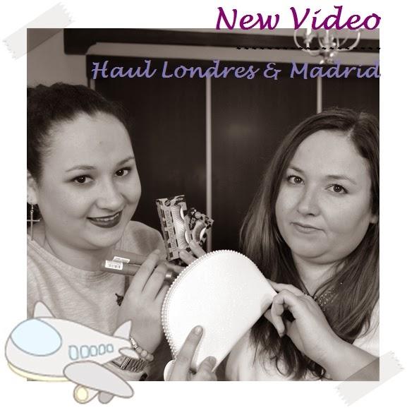 New Video... Haul Londres & Madrid!