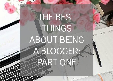 The Best Things About Being A Blogger, beauty blog, Blogger, blogging, Why I Love Blogging,