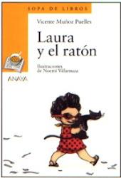 LAURA Y EL RATON--VICENTE MUÑOZ PUELLES