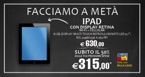 Torna ancora la promozione facciamo a metà su iPad 4 retina display da billa che offre un bonus sconto di 315 euro per le spese successive