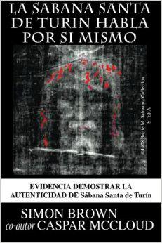 la Sabana Santa de Turin habla por si mismo (Spanish Edition) Paperback.