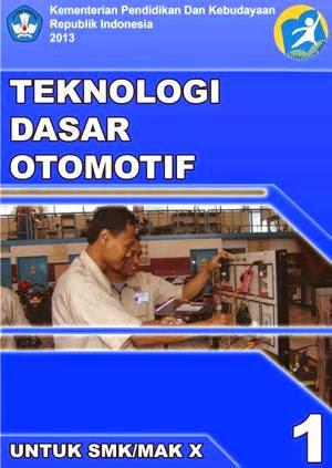 http://bse.mahoni.com/data/2013/kelas_10smk/Kelas_10_SMK_Teknologi_Dasar_Otomotif_1.pdf