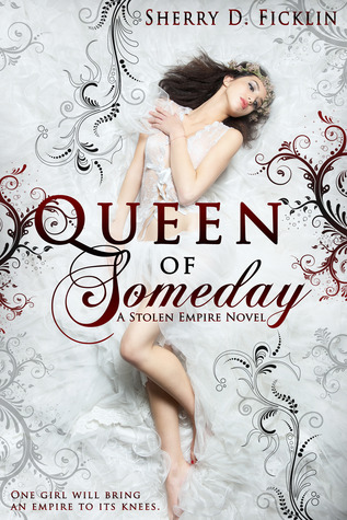 Review: Queen of Someday by Sherry D. Ficklin