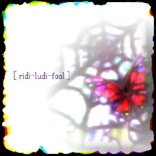 [ ridi-ludi-fool ]
