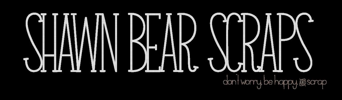 Shawn Bear Scraps